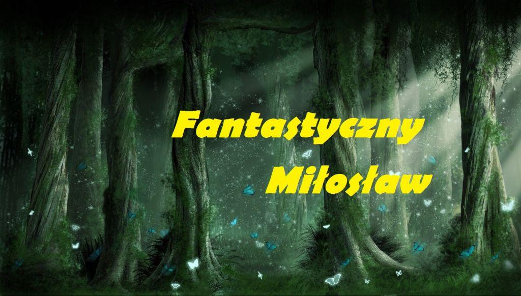 """Regulamin konkursu literackiego """"Fantastyczny Miłosław"""""""