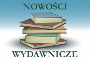 Nowości wydawnicze – Miłosław